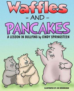 waffles pancakes bully