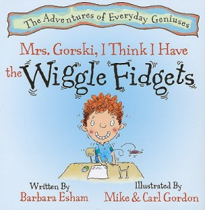 mrs. gorski I think I havae the wigle fidgets