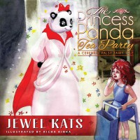 The Princess Panda Tea Party: A Cerebral Palsy Princess Tale