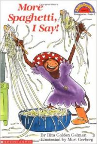More Spaghetti, I Say! Scholastic Reader Level 2