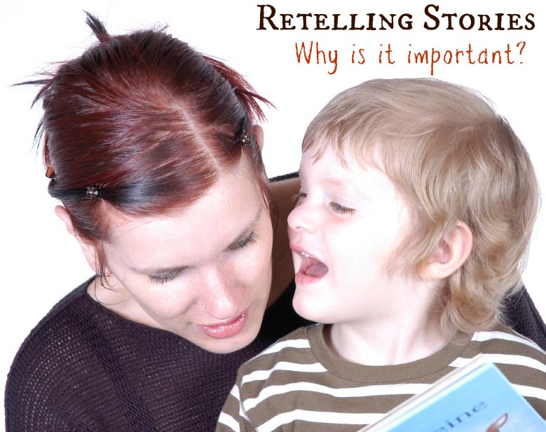 How to Help Your Child Retell A Story