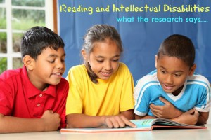 Reading and Intellectual Disabilities: What the research says…..