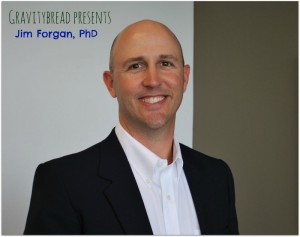 Gravitybread presents Jim Forgan, PhD