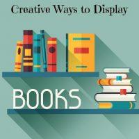 Creative Ways to Display Books