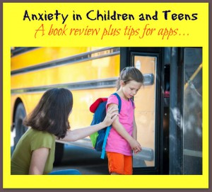 Anxiety in Children and Teens