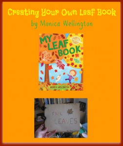 Create Your Own Leaf Book by Monica Wellington
