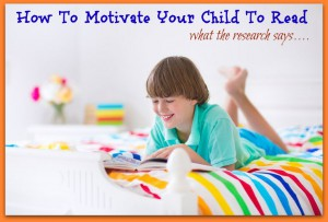How To Motivate Your Child To Read