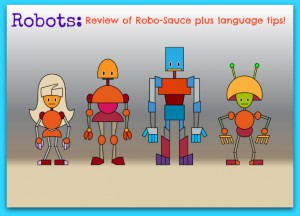 Robo-Sauce: A Review plus Language Tips!