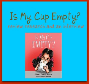 Is My Cup Empty? Review, research and an author interview