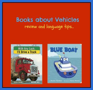 Books about Vehicles…Language and Learning Tips
