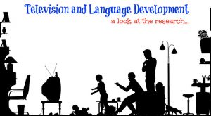Television and Language Development