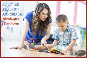 Literacy and Children with Down Syndrome: Strategies for Home