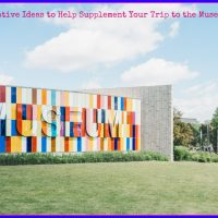 How to Supplement Your Child's Museum Trip