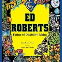 Ed Roberts Father of Disability Rights