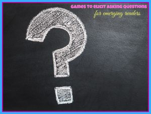 Games that Target Asking Questions
