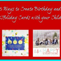 5 Ways to Create Invites and Holidays Cards with your Child