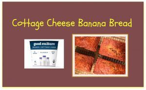Healthy Cottage Cheese Banana Bread