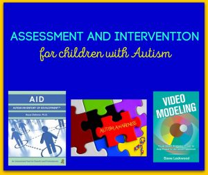 Assessment and Intervention for Autism