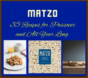 Matzo 35 Recipes for Passover and All Year Long