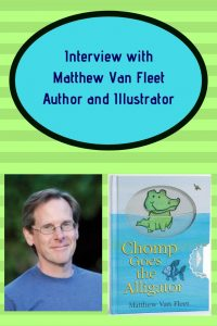 Interview with Matthew Van Fleet, Author and Illustrator