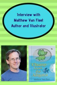Interview with Matthew Van Fleet, Author and Illustrator