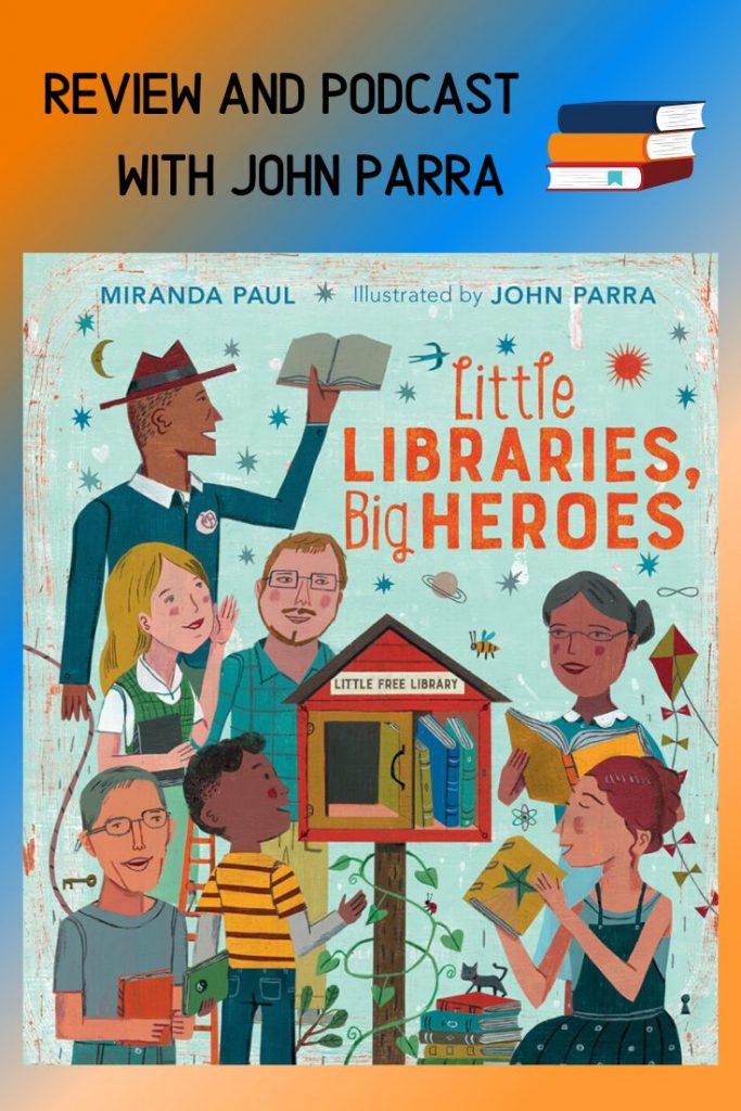 John Parra Little Libraries Big Heroes